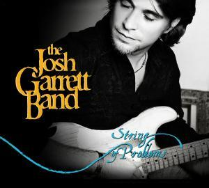 Josh Garrett Band - String of Problems