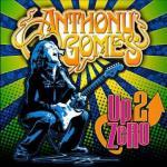 Anthony Gomes Up 2 Zero cover