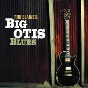 Rob Blaine - Big Otis Blues