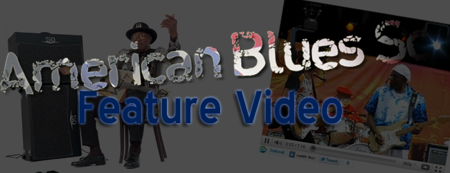 American Blues Scene Featured Video