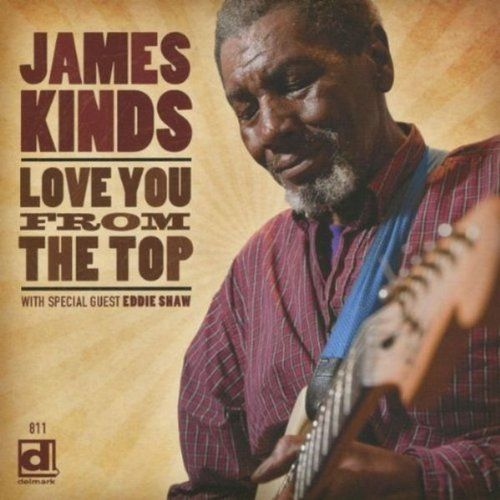James Kinds - Love You From The Top