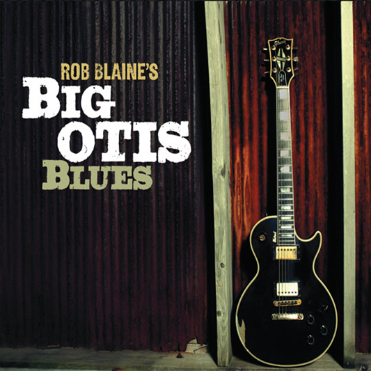 Rob Blaine - Big Otis Blues