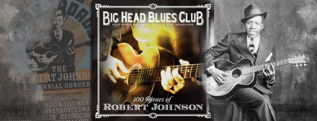 Big Head Blues Club - 100 Years of Robert Johnson Featured