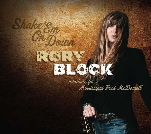 Rory Block - Shake Em On Down