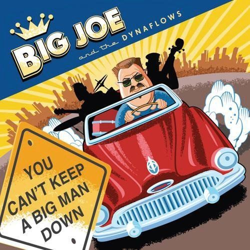Big Joe and the Dynaflows - Can't Keep A Big Man Down