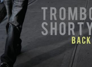 Trombone Shorty - Backatown FEATURED