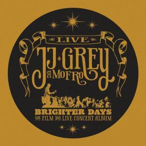 Brighter Days - JJ Grey and Mofro Album