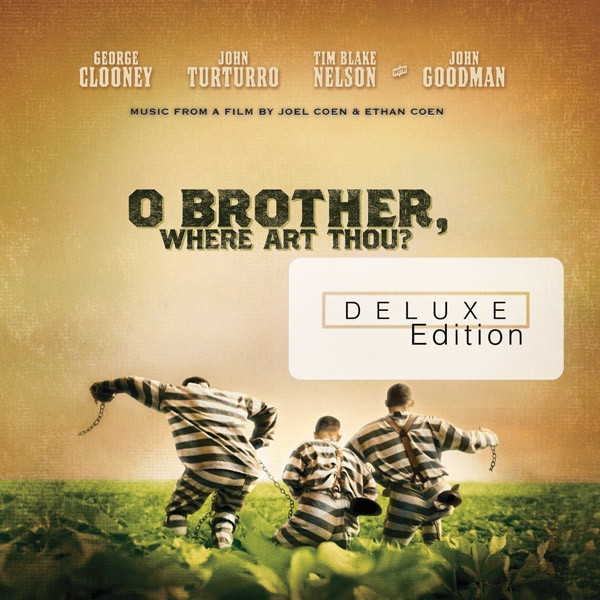 O Brother Where Art Thou - 10 Year Anniversary Deluxe Edition