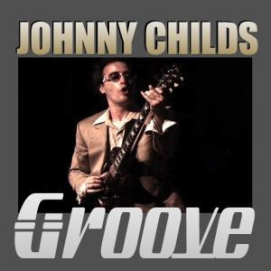 Johnny Childs - Groove