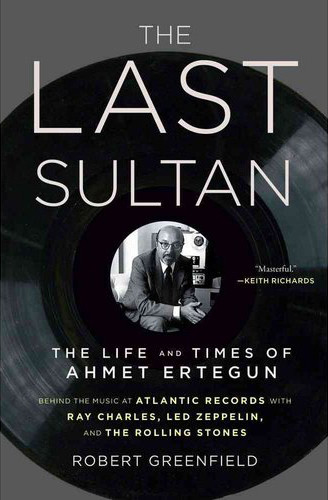 The Last Sultan - Ahmet Ertegun