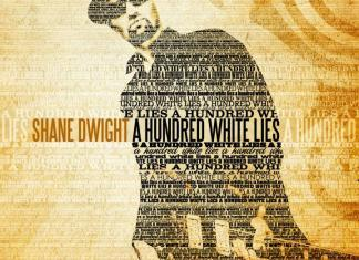 Shane Dwight - A Hundred White Lies