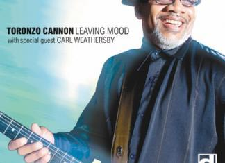 Toronzo Cannon - Leaving Mood (Delmark Records)