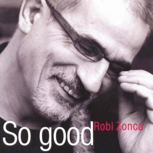Robi Zonca - So Good