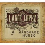 Lance Lopez Handmade Music