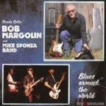 Bob Margolin with Mike Sponza Band - Blues Around the World