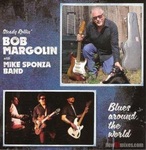 Bob Margolin with Mike Sponza Band - Blues Around the World