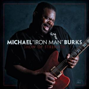 "Michael Burks ""Show of Strength"""