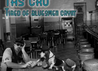 Tas Cru - Tired of Bluesmen Cryin'