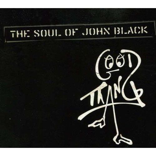 The Soul of John Black-Good Thang