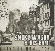 The Smoke Wagon Blues Band - Live In Hamilton