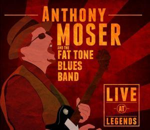 Anthony Moser & The fat Tone Band 'Live at legends' cvr image