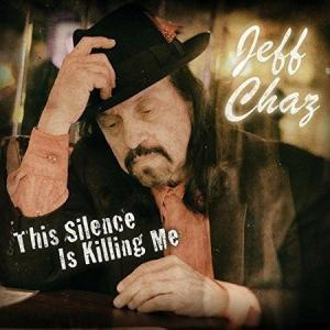 Jeff Chaz This Silence is Killing Me
