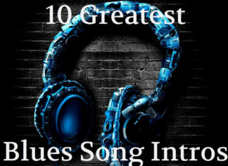 Blues Music 10 Greatest Intros