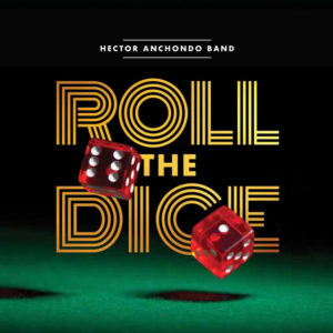 Hector Anchondo Band Roll the Dice Album Cover
