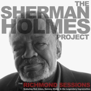 Sherman Holmes Project The Richmond Sessions Album Cover