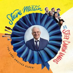 Steve Martin & Steep Canyon Rangers The Long Awaited Album