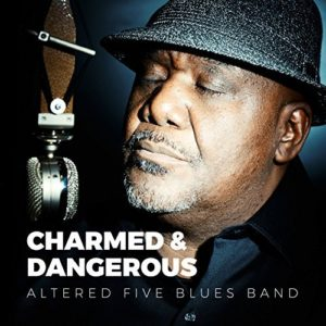 Altered Five Blues Band Charmed & Dangerous Album Cover