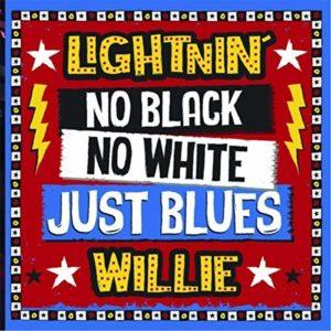 Lightnin Willie No Black No White Just Blues Album Cover Art