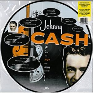 Picture Disc - Johnny Cash With His Hot and Blue Guitar