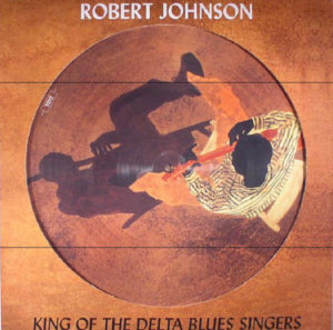Picture Disc - Robert Johnson King of the Delta Blues Singers