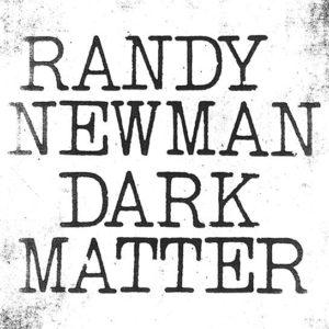Randy Newman Dark Matter Album Cover