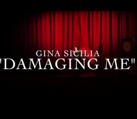 Gina Sicilia Damaging Me