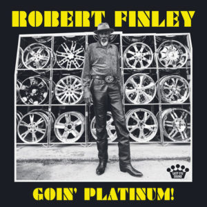 ROBERT FINLEY Goin' Platinum! Album Cover