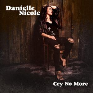 DanielleNicole_CryNoMore_Cover_RGB