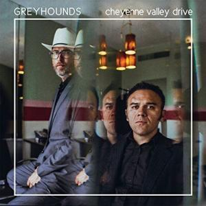 Greyhounds Cheyenne Valley Drive Album Cover