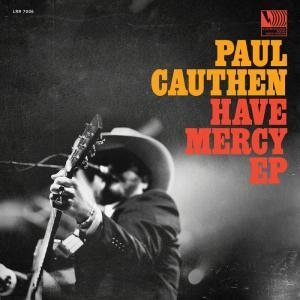 Paul Cauthen Have Mercy EP CoverPaul Cauthen Have Mercy EP Cover