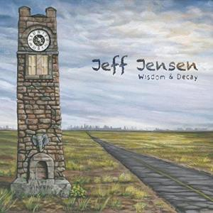 Jeff Jensen Wisdom & Decay