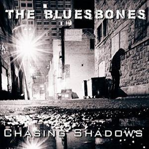 The BluesBones - Chasing Shadows - front cover