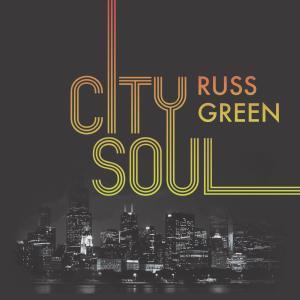 Russ Green CitySoul_CoverArt-3