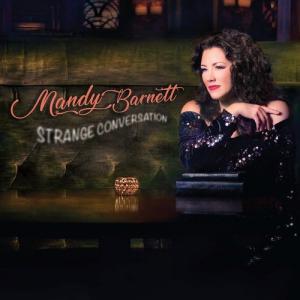Mandy Barnett Strange Conversation