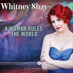 Whitney Shay A Woman Rules the World Cover Art