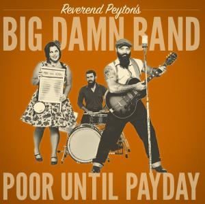Reverend Peyton Poor Until Payday Album Cover