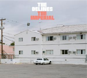 TheDelines - The Imperial Album Cover
