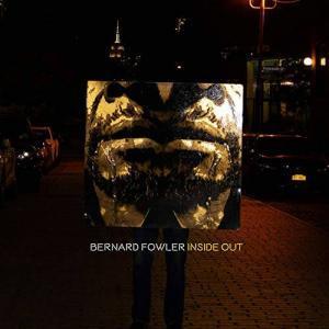 Bernard Fowler Inside Out Cover