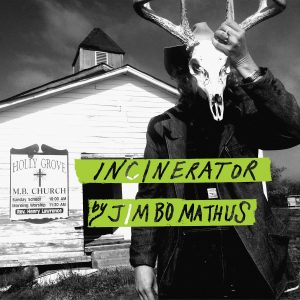 Jimbo Mathus - Incinerator COVER 3000