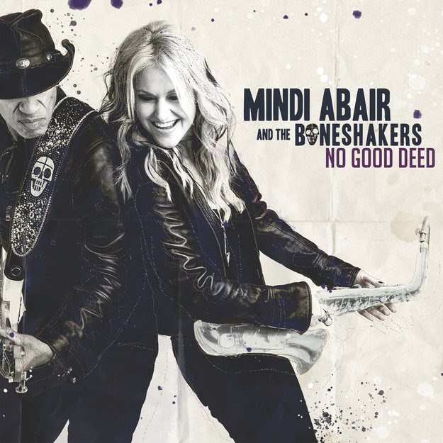 Mindi Abair and the Boneshakers - No Good Deed Cover